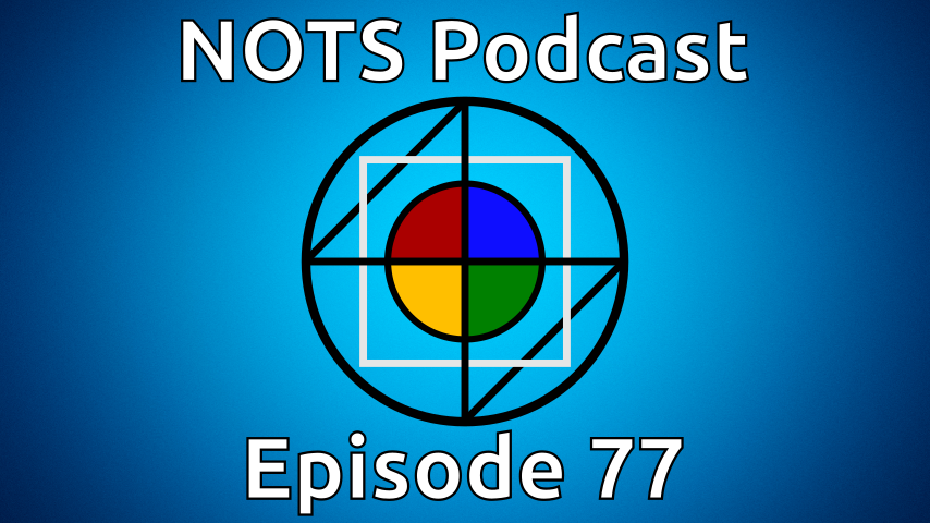 Episode 77 - NOTS Podcast