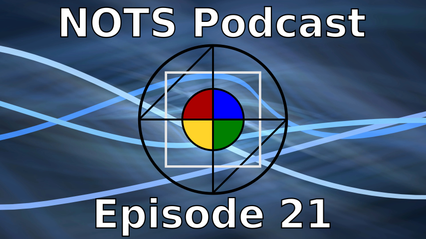 Episode 21 - NOTS Podcast