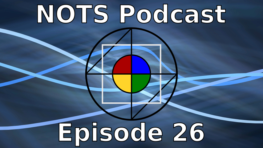 Episode 26 - NOTS Podcast