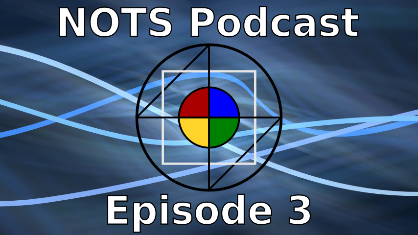 Episode 3 - NOTS Podcast