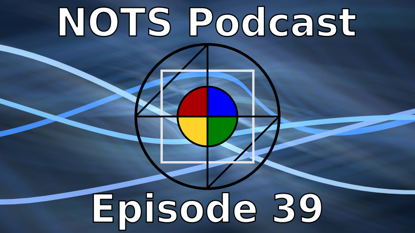 Episode 39 - NOTS Podcast