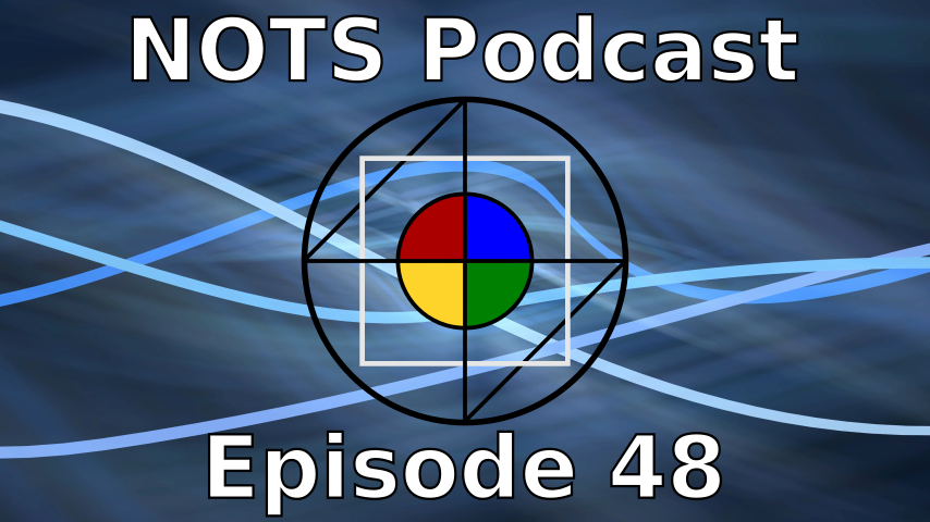 Episode 48 - NOTS Podcast