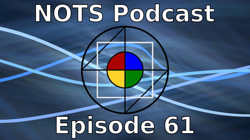 Episode 61 - NOTS Podcast