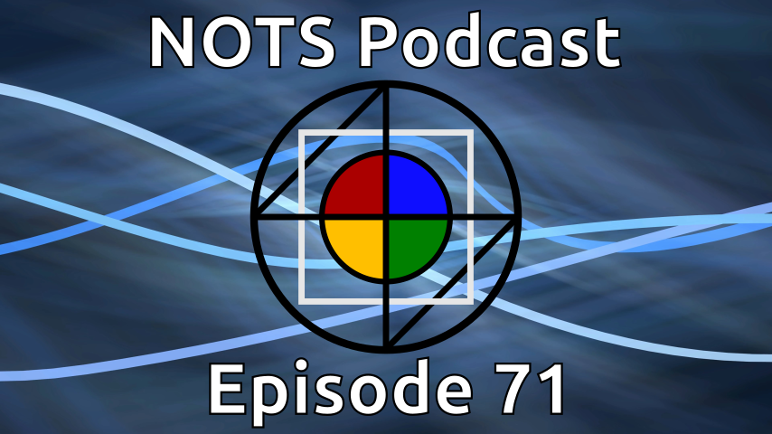 Episode 71 - NOTS Podcast