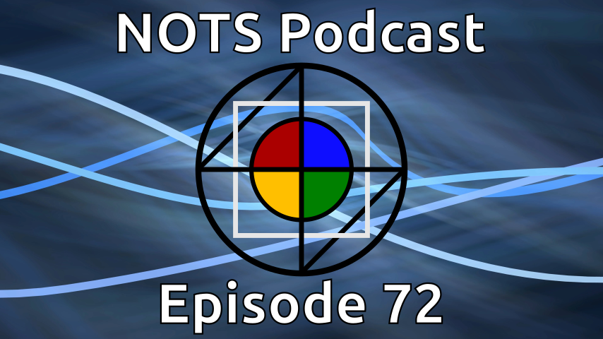 Episode 72 - NOTS Podcast