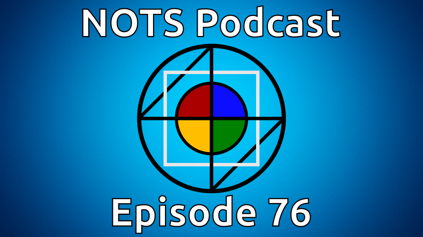 Episode 76 - NOTS Podcast