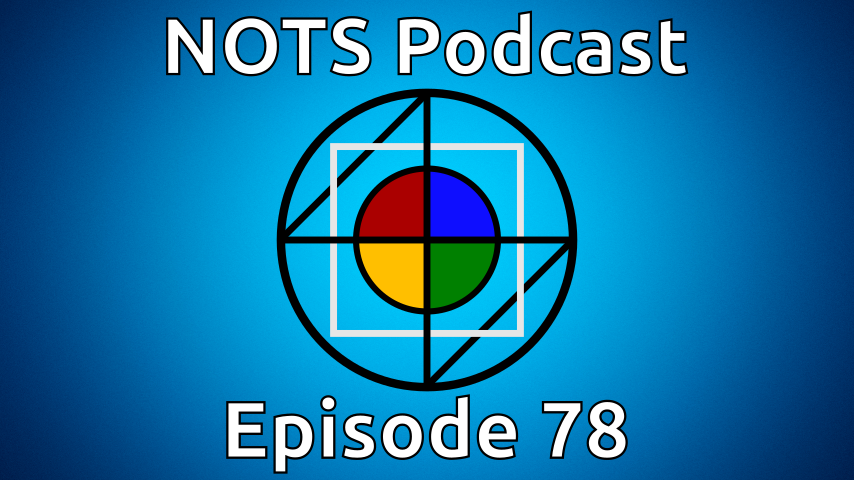 Episode 78 - NOTS Podcast