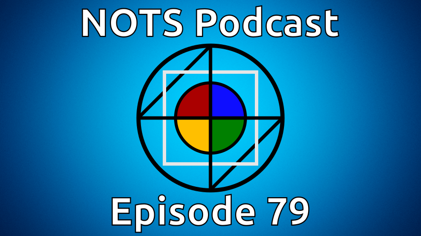 Episode 79 - NOTS Podcast