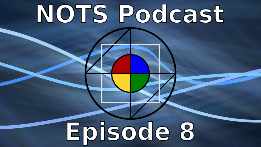 Episode 8 - NOTS Podcast