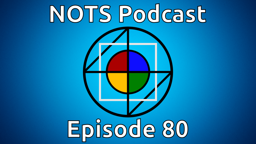Episode 80 - NOTS Podcast