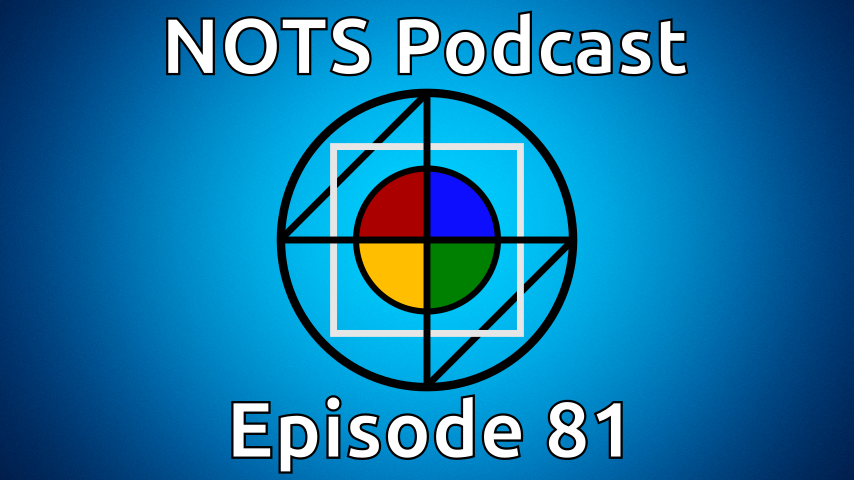 Episode 81 - NOTS Podcast